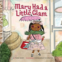 Multicultural Children's Picture Books, Mary Had a Little Glam