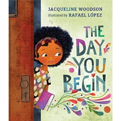 Multicultural Children's Picture Books, The Day You Begin