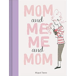 Children's Books About Moms, Mom and Me Me and Mom, by Miguel Tanco