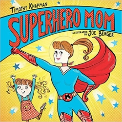 Children's Books About Moms, Superhero Mom by Joe Berger