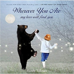 Children's Books About Moms, Wherever You Are My Love Will Find You, by Nancy Tilman