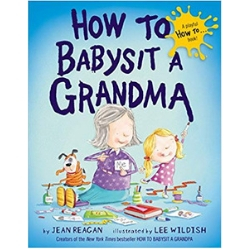 Children's Books About Moms, How to Babysit a Grandma