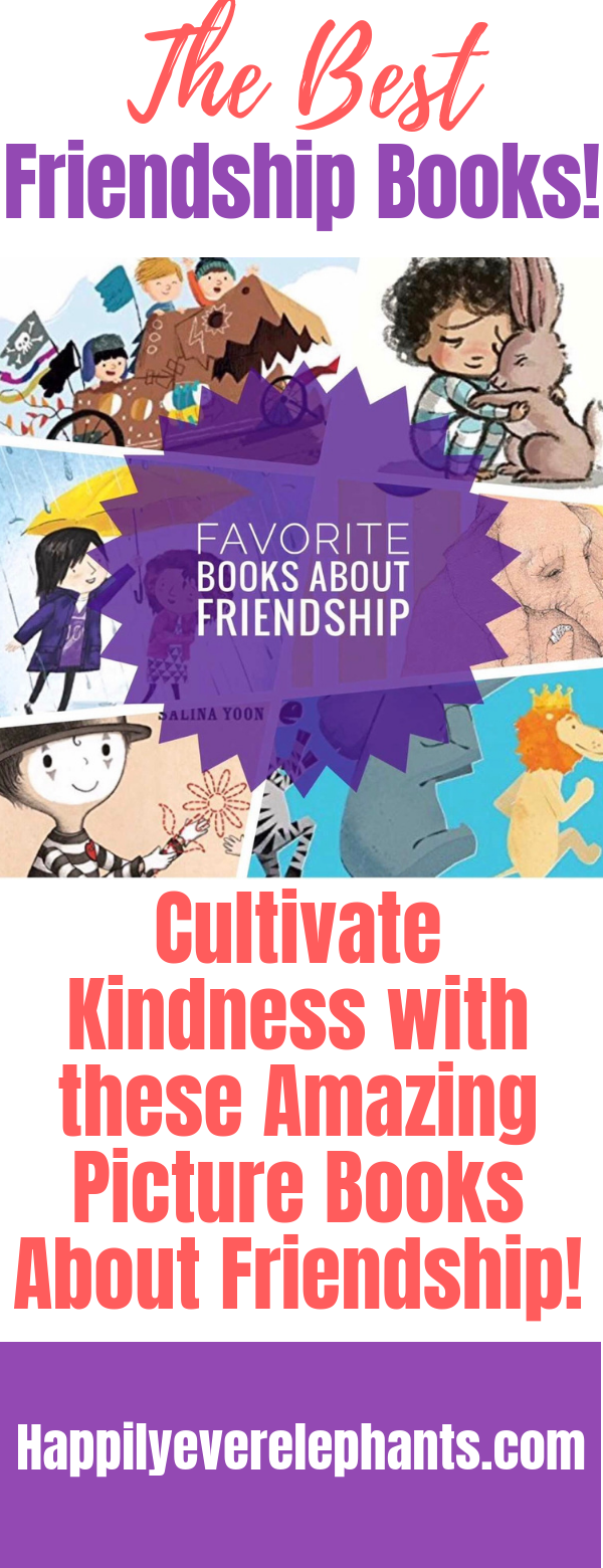 Picture Books About Friendship that Will Help your Kids Cultivate Kindness!