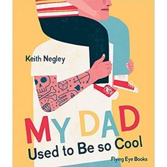 Children's Books About Dads, My Dad Used to be so Cool
