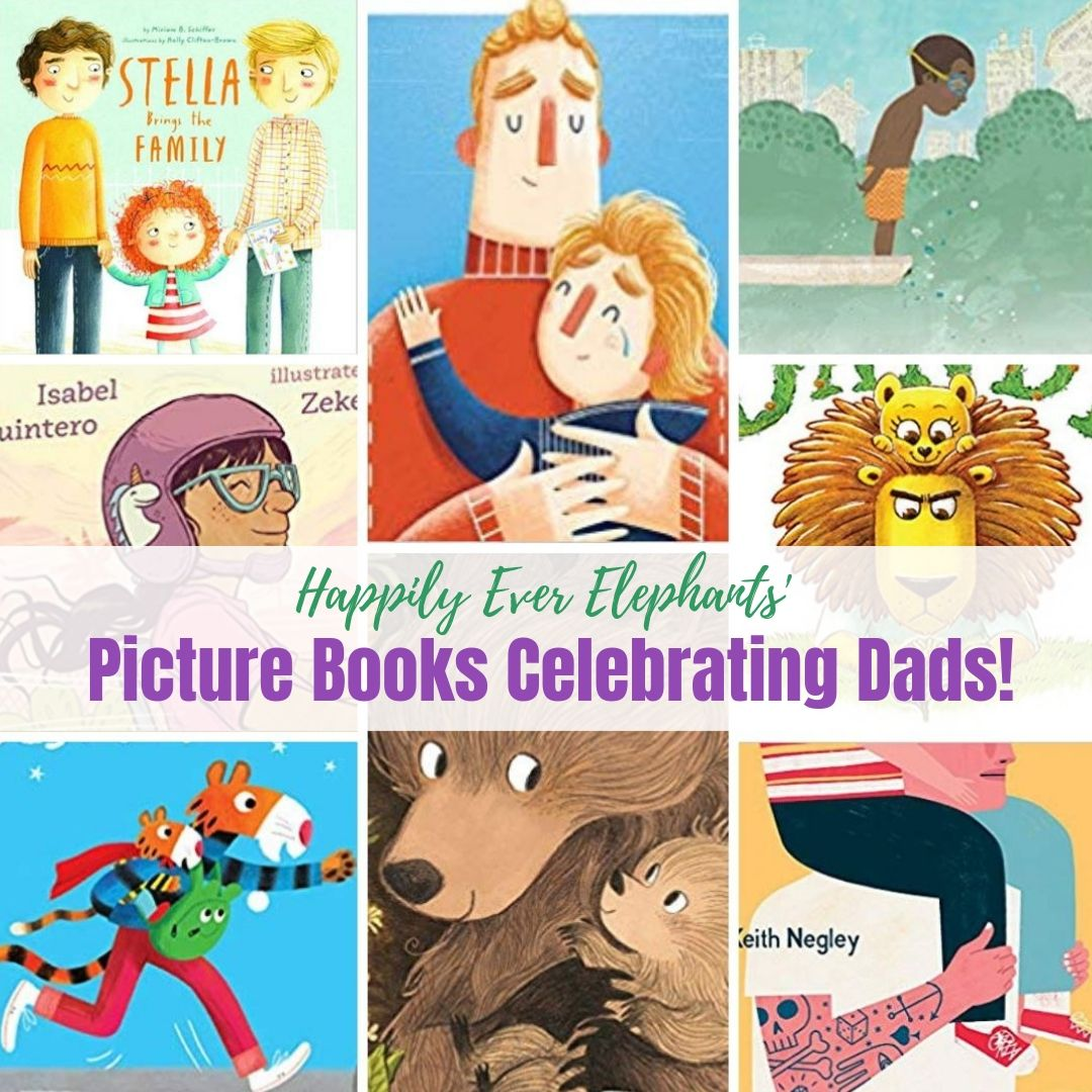 33f6d9aa Children's Books About Dads to Celebrate Fathers All Year Round ...