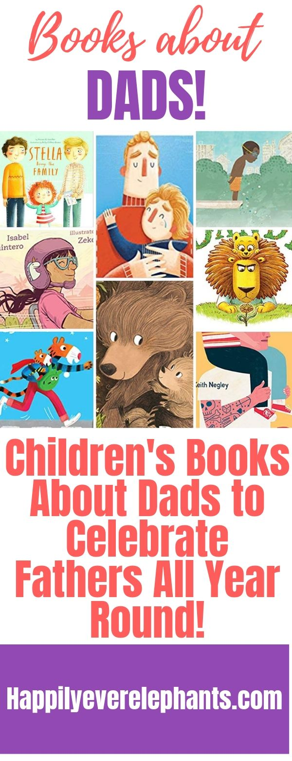 b4ad0f50 Children's Books About Dads to Celebrate Fathers All Year Round!!!.jpg