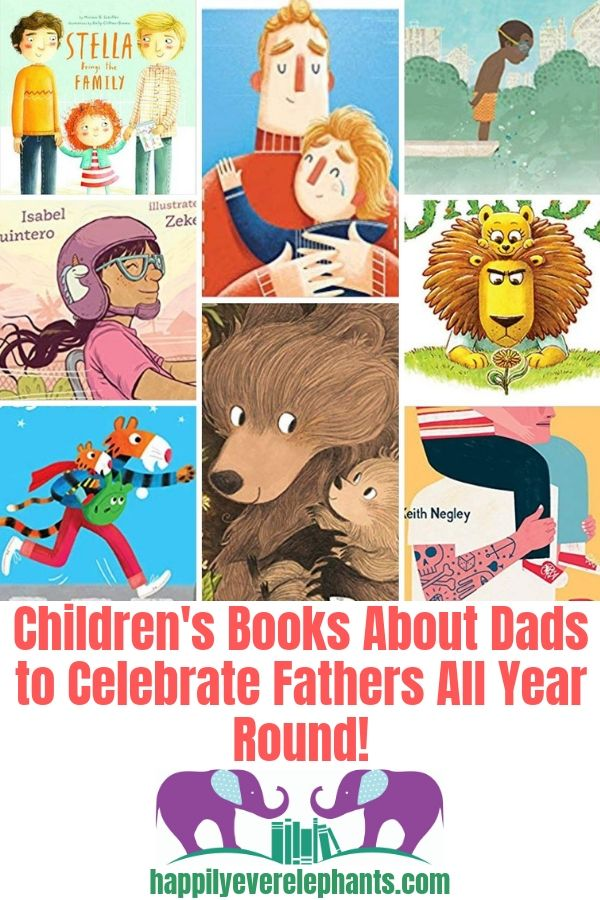 Children's Books About Dads to Celebrate Fathers All Year Round!!