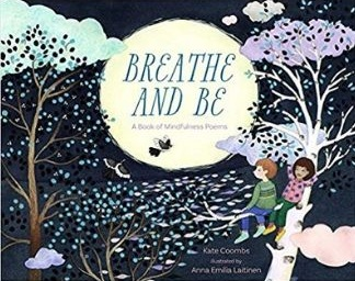 Mindfulness Books for Kids, Breathe and Be, a Book of Mindfulness Poems