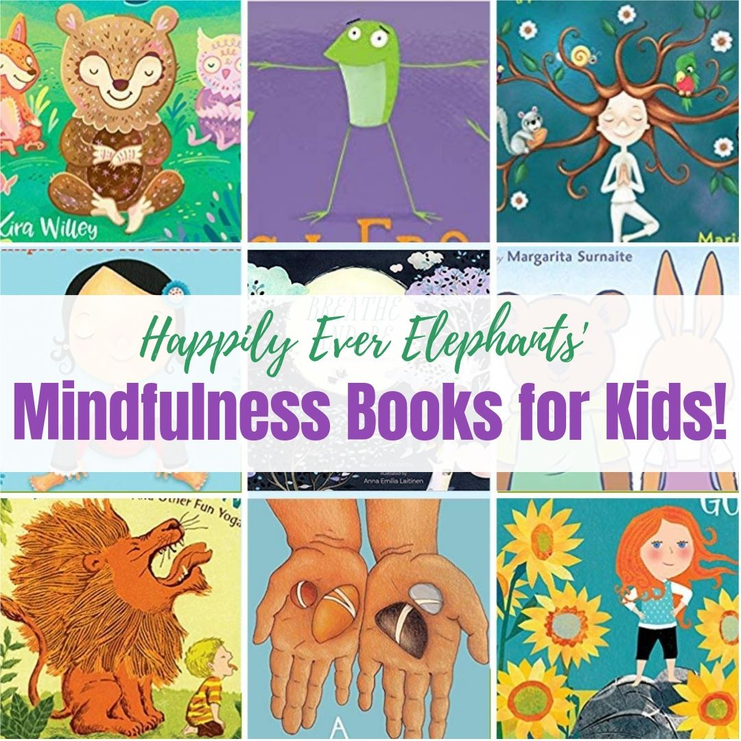 Mindfulness Books for Kids to Help Them Stay Peaceful and Present!
