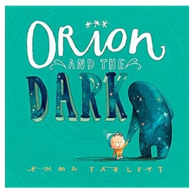 Books for Kids With Anxiety, Orion and the Dark