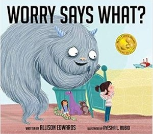Books for Kids with Anxiety, Worry Says What