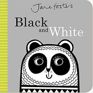 Black and white books for newborns, Jane Foster's Black and White