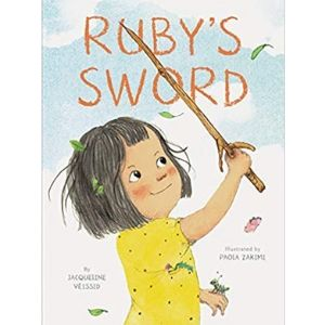 Children's Books About Imagination, Ruby's Sword