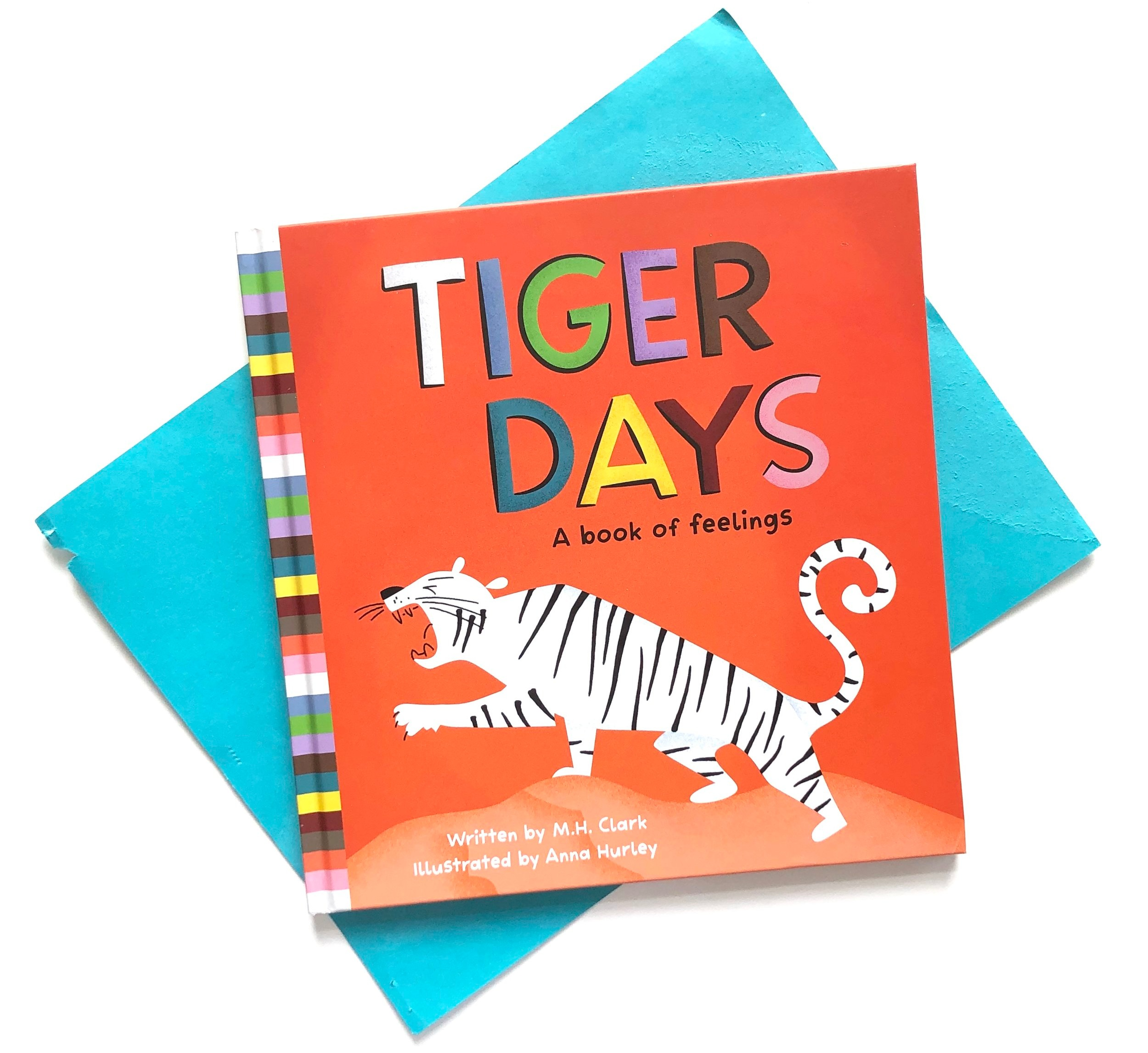 Tiger Days, A Book of Feelings by M.H. Clark and illustrated by Anna Hurley