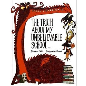 First Day of School Books, The Truth About My Unbelievable School
