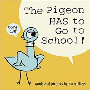 First Day of School Books, The Pigeon Has to Go to School