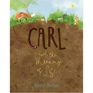 carl and the meaning of life, by Deborah Freedman