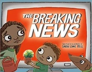 Children's books about Trauma, The Breaking News