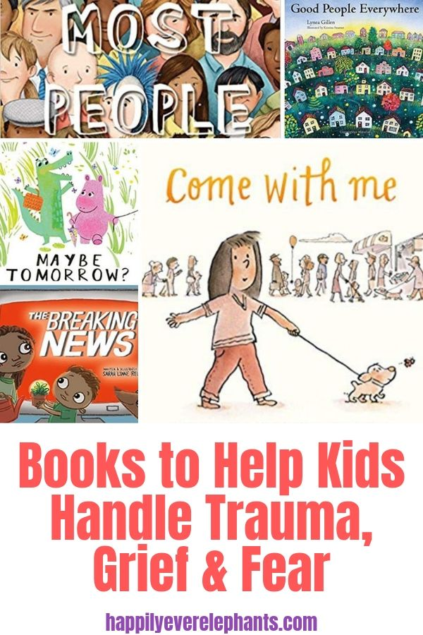 Children's Books to Help Kids Handle Trauma, Grief & Fear