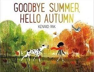 Fall Books for Kids, Goodbye summer hello autumn.jpg