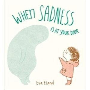 Children's Books About Feelings, When Sadness is At Your Door.jpg