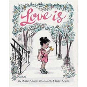 Children's Books About Feelings, Love Is