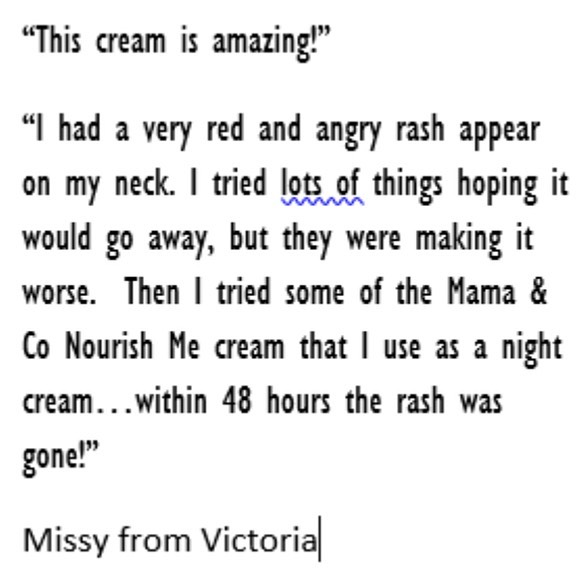 Thank you for sharing Missy 🙏 we are so glad to hear the Nourish Me cream helped heal your rash quickly!  The Nourish Me cream really does keep your skin in check in so many ways. The olive oil acts as a natural exfoliant, vitamin E is great for fast healing, rosehip oil regenerates and renews your skin, cucumber and green tea naturally cleanse, while rose geranium balances and calms.  If you would like to try some of this natural goodness, click  the link in our bio.  #oliveoil #naturalremedies #naturalskincare #skincare #bambra  #mamacoqueta