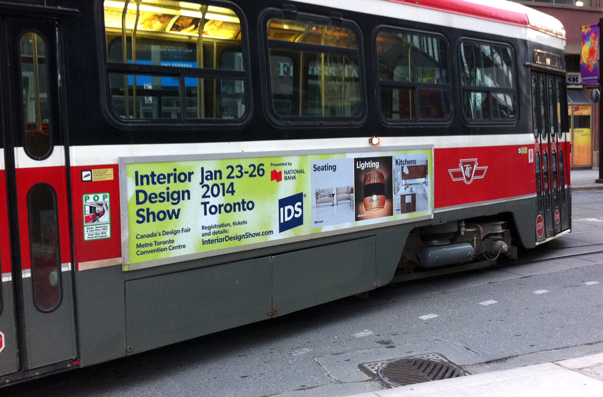 Interior Design Show 2014 / Streetcar Advertising