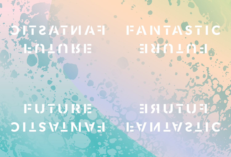 Future Fantastic / Art Direction & Design