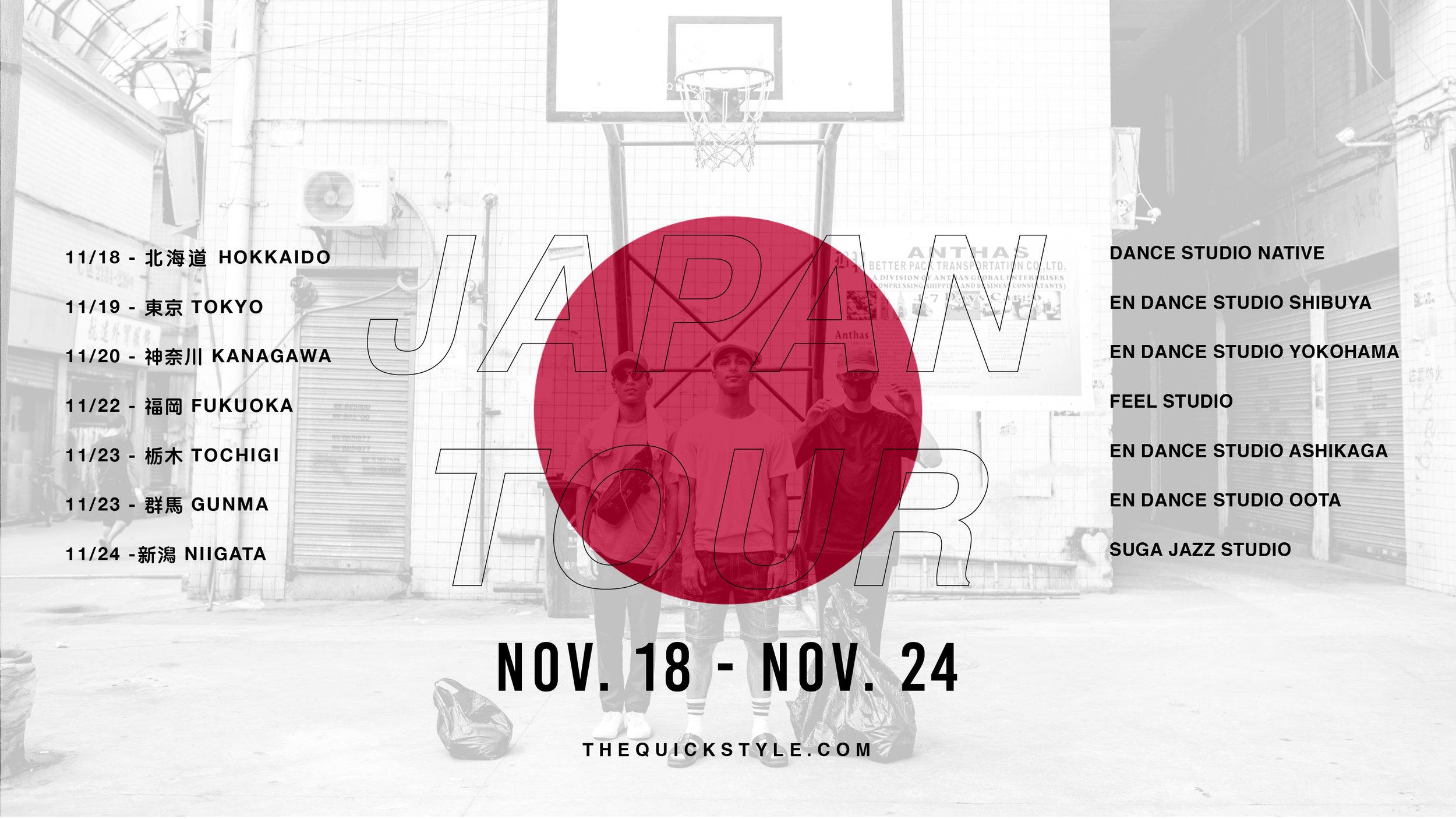Quick Crew is coming to Japan this November. We are looking forward to holding workshops in different parts of Japan. Come and join us this November with fun and exciting creative workshops. We are looking forward to meeting you all! - 今月、Quick Style WSジャパンツアーを急遽開催する事となりました! もし開催地近くにお住まいの方々は是非参加してください。 以前WSに参加してくれたダンサーから初めてのダンサーまでみんなに会える事を楽しみにしてます - Quick Style - Japan Tour 2016:  11/18 北海道 (Hokkaido) - Dance Studio NATIVE. ① 18:30-20:00 ② 20:30-22:00 - 11/19 東京 (Tokyo) - En Dance Studio Shibuya ① 18:00-19:30 ② 19:45-21:15 - 11/20 神奈川 (Kanagawa) - En Dance Studio Yokohama ① 19:30-21:00 ② 21:15-22:45 _ 11/22 福岡 (Fukuoka) - Feel Studio ① 19:00-20:30 ② 20:45 - 22:15 - 11/23 栃木 (Tochigi) - En Dance Studio Ashikaga ① 18:00-19:30 群馬 (Gunma) - En Dance Studio Oota ② 21:00-22:30 - 11/24 新潟 (Niigata) - Suga Jazz Studio ① 18:30-20:00 ② 20:00-21:30  Join the event here: Quick Style - Japan Tour 2016