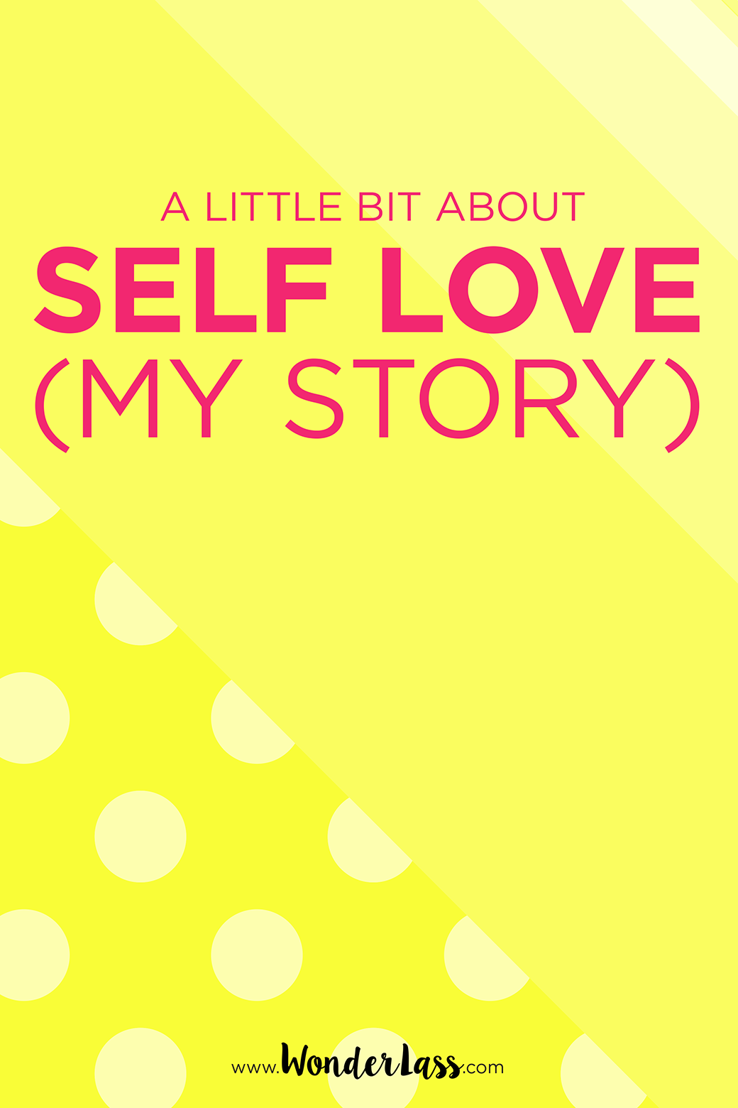 My journey on how (and why) I was able to start loving myself!