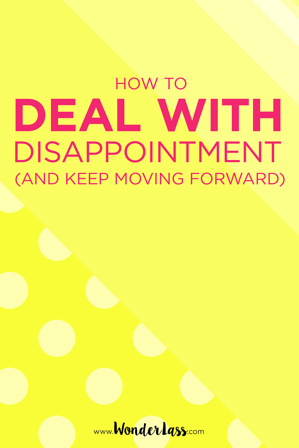 How to deal with disappointment so you don't let it hinder you and you can move forward!