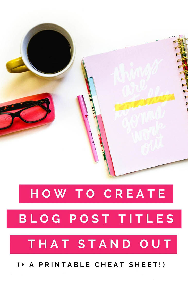 How to create catchy blog post titles that stand out! (Plus a FREE printable cheat sheets!)
