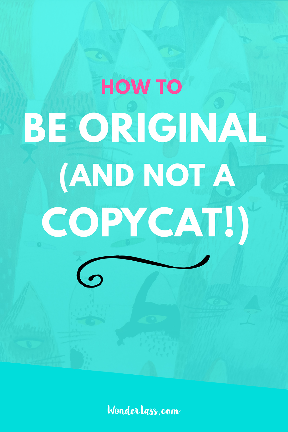 How to Be Original (And Not a Copycat!) Want to know how you can create original content as a blogger or entrepreneur? Check out this blog post! | Wonderlass