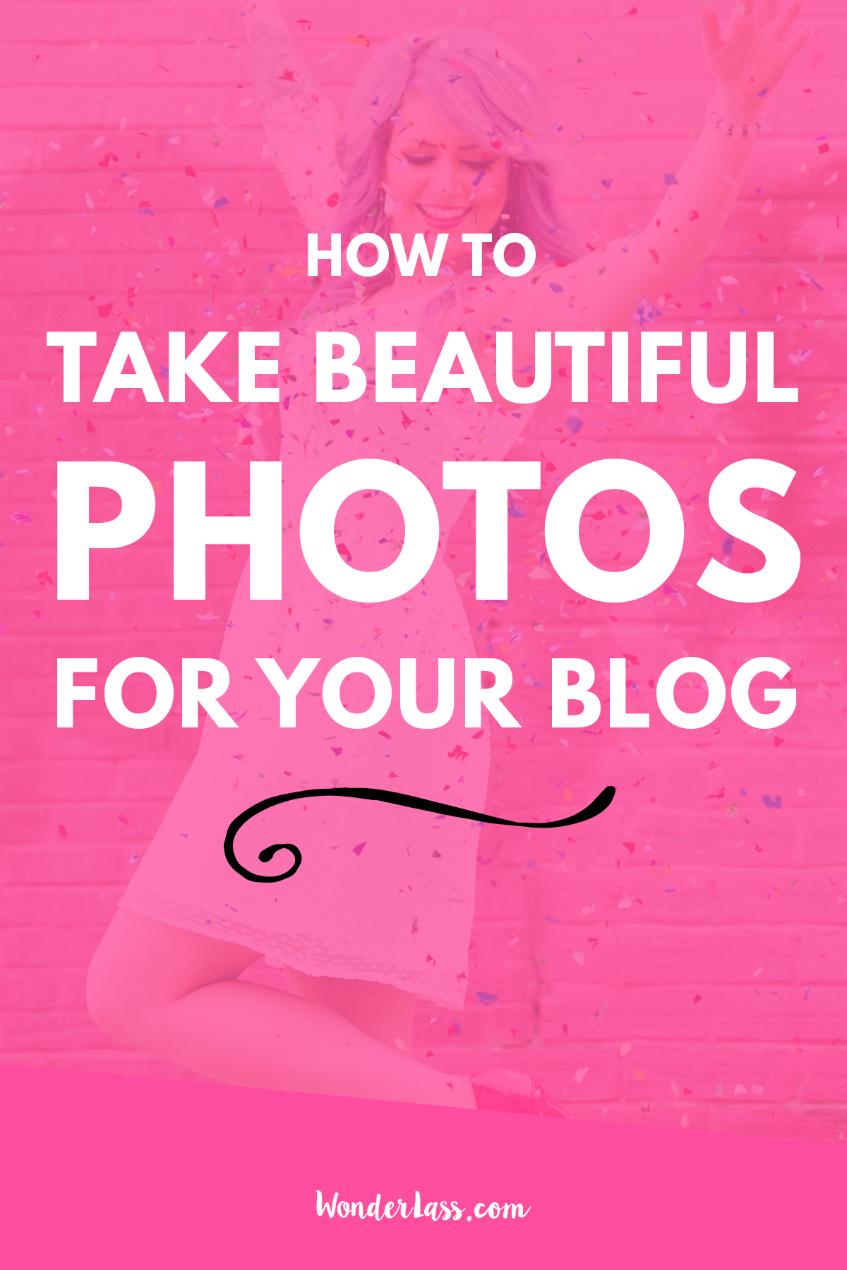 The Ultimate Guide to Taking Beautifully Styled Blog Photos | learn how to take amazing photos for your blog, website and online business! | Wonderlass