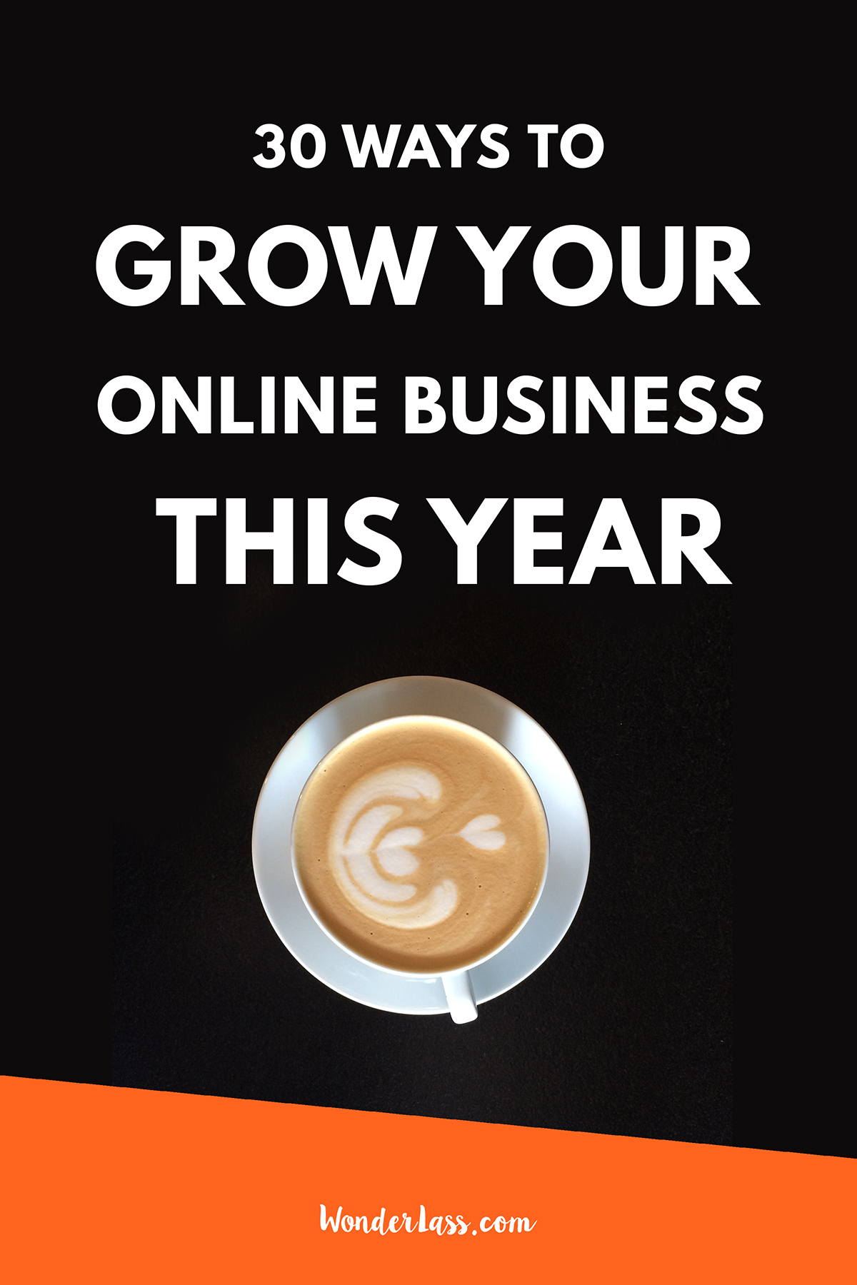 30 ways to grow your online business this year
