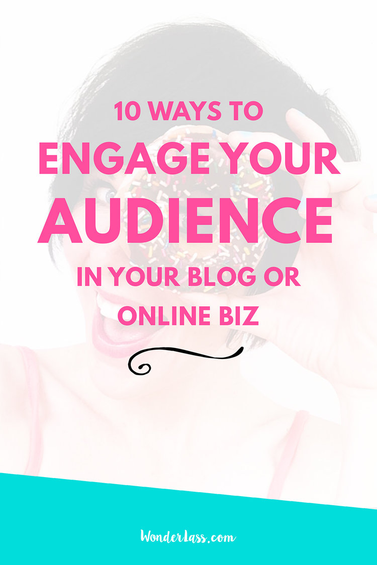 10 Ways to Engage Your Blog's Audience | Wonderlass