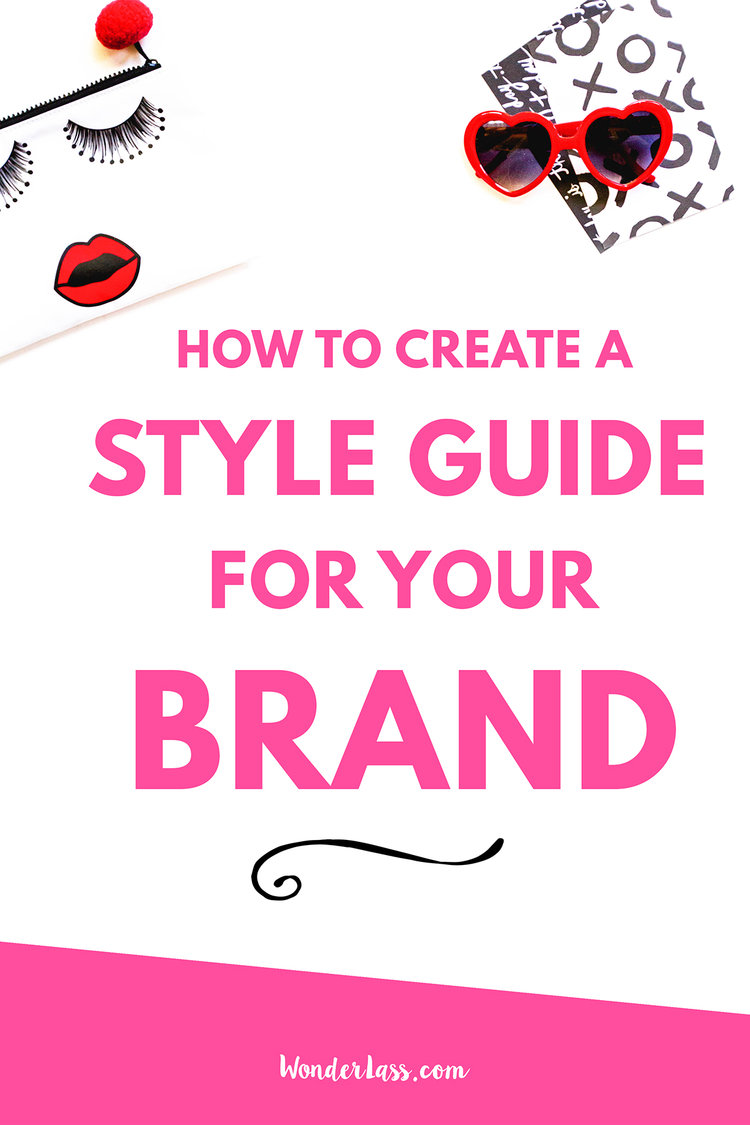 How to Create a Killer Style Guide For Your Brand Step-by-Step | If you want to create an amazing brand that's consistent, then you need to create a brand style guide. Check out this blog post for exactly how to do it! | Wonderlass