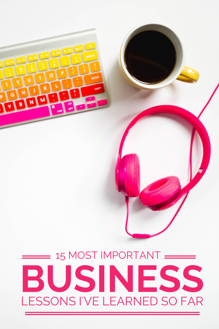 The 15 Most Important Business Lessons I've Learned So Far | Wonderlass