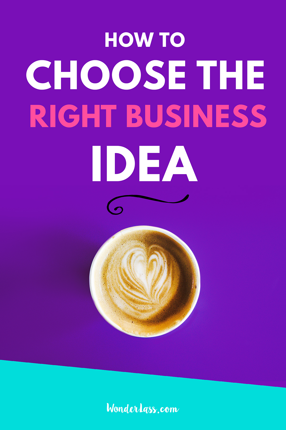 How to choose the right idea for starting a business!