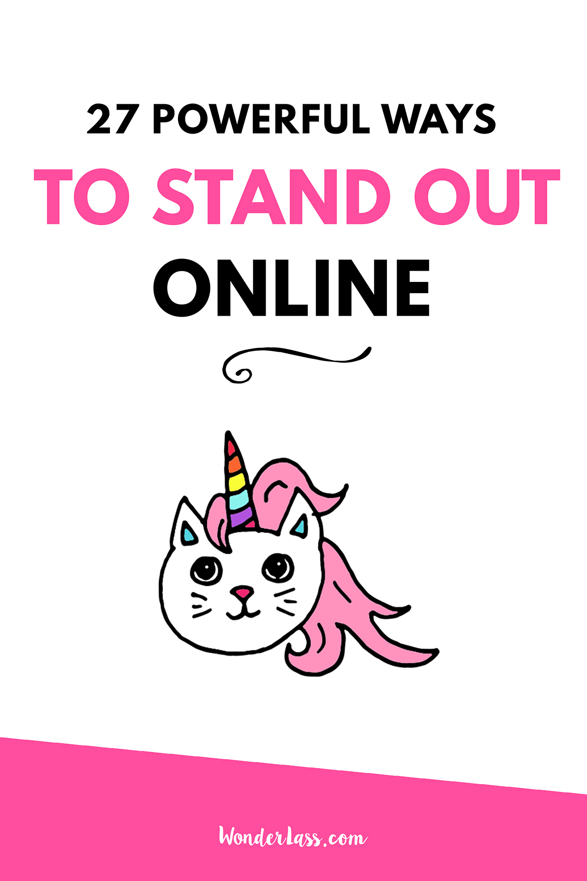 27 Powerful Ways to Stand Out Online | If you're a blogger or entrepreneur wondering how the heck you can stand out online so you can grow your audience, then this blog post is for you! | Wonderlass