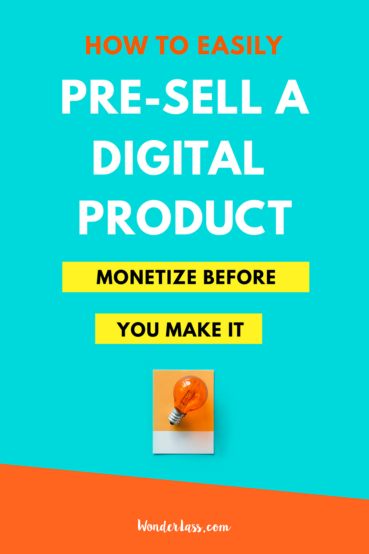 How to Quickly & Easily Pre-Sell a Digital Product (Monetize it BEFORE You Make it!) | Wonderlass  Pre-selling is an ESSENTIAL step to successfully creating and selling digital products that your audience will love, so be sure to check out this blog post on how you can do it quickly and easily.  #passiveincome #passiveincomestrategies #howtomakepassiveincome #onlinebusinesstips #onlinebusinesstraining #howtomakemoresales #howtodoapresell #howtolaunchadigitalproduct #howtoselladigitalproduct