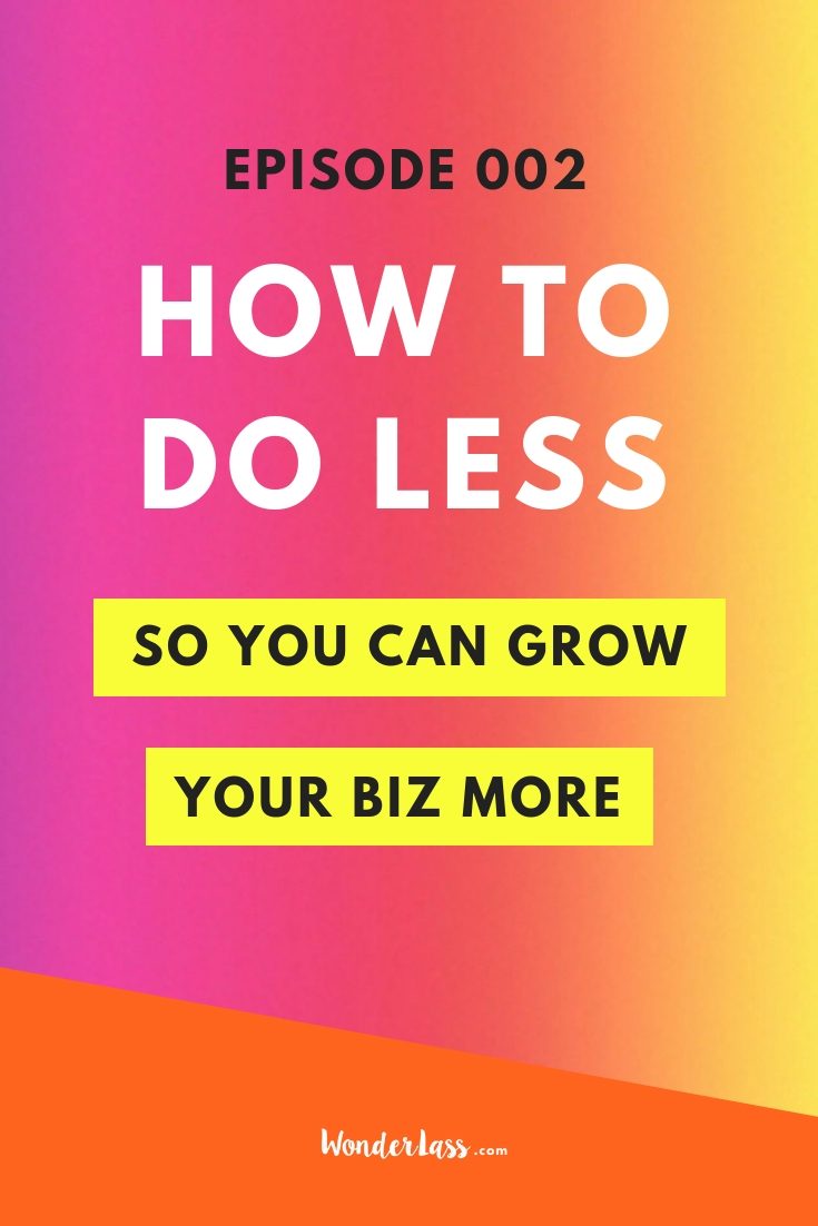Here's how you can do LESS so you can grow your business more! #goalsetting #productivitytips #todolist #savetime #businessplanning