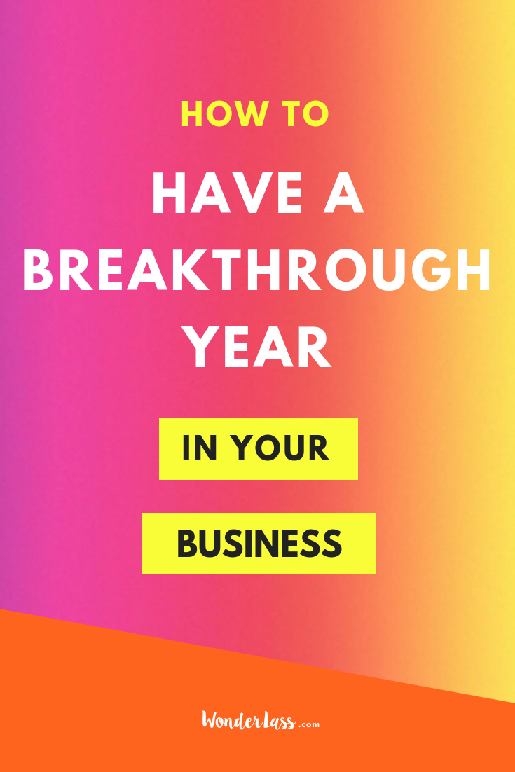 How to Have a BREAKTHROUGH Year in Your Business