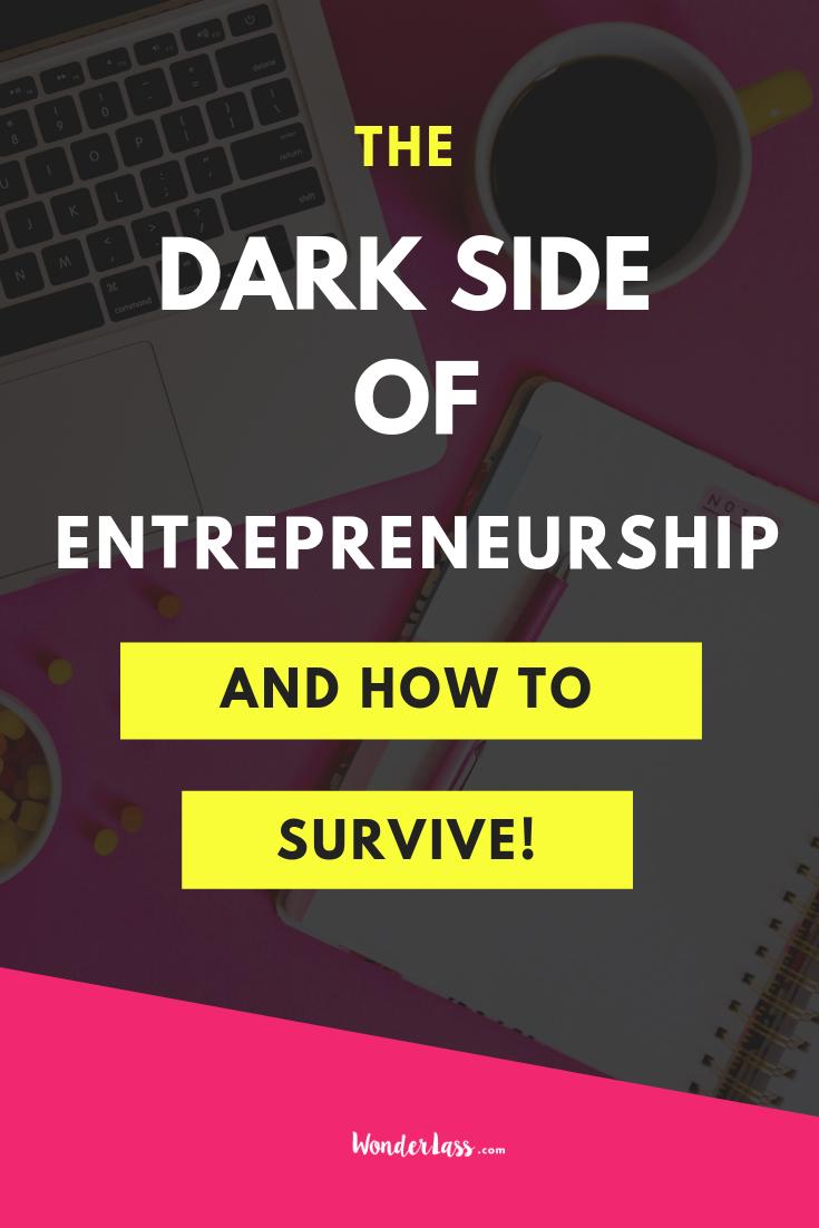 The Dark Side of Entrepreneurship (& How to Survive!)