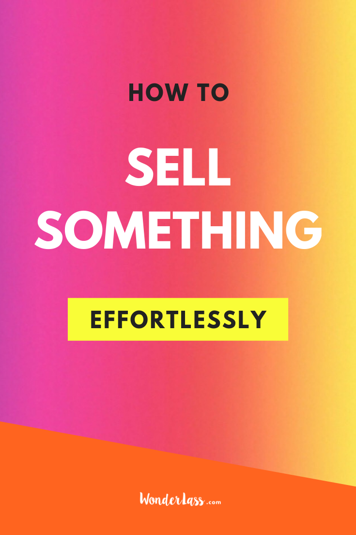 How to Sell Something EFFORTLESSLY