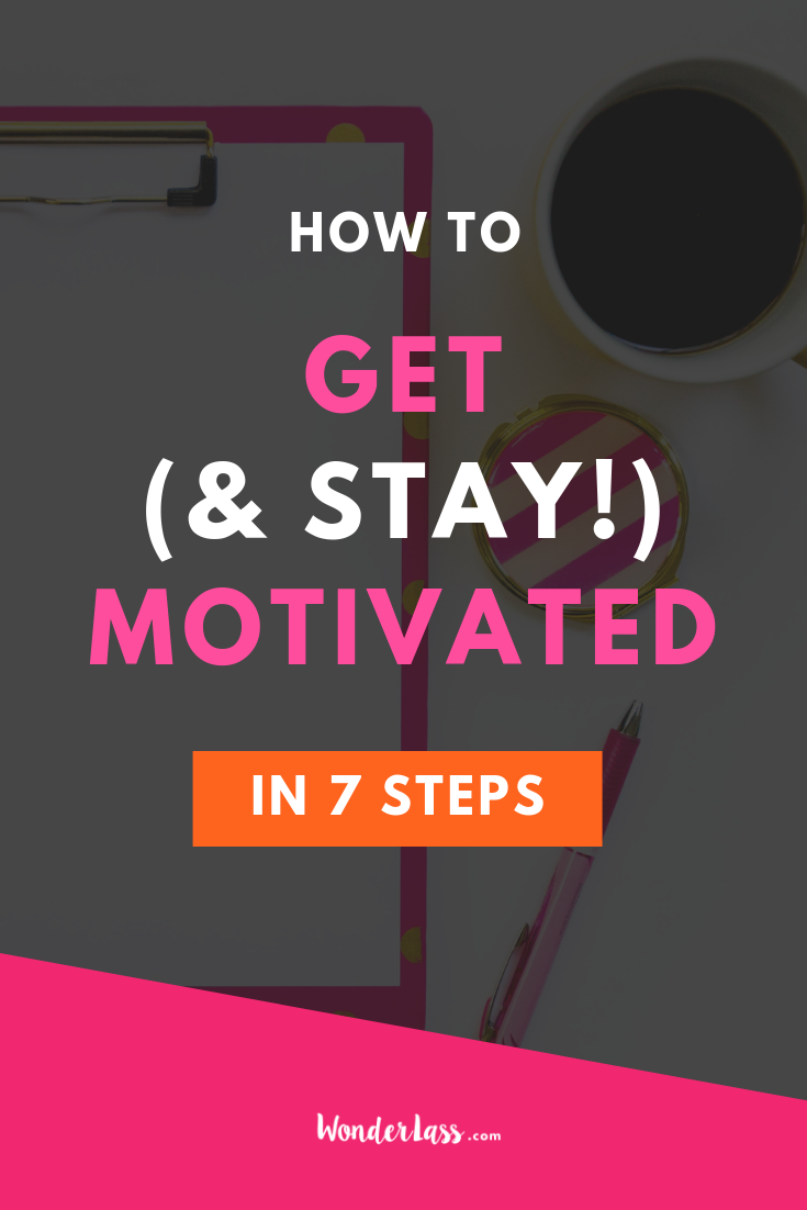 Wondering how to get stuff done in your business when you feel totally unmotivated? Here's How to Get (& Stay!) Motivated in 7 Simple Steps. #entrepreneurmindset #selfcaretips #mentalhealth #selfcareideas #businesstips