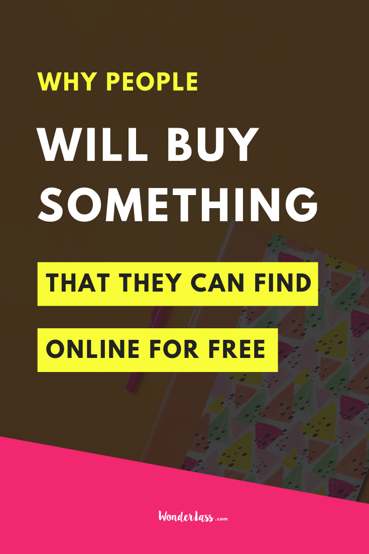 Why People Will Buy Something That They Can Find Online For Free. #businesstips #onlinemarketing #emaillist #passiveincome #contentmarketing