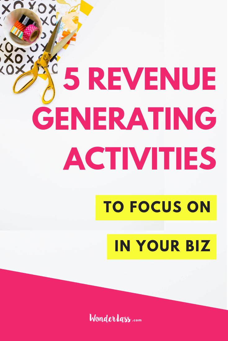 5 Revenue Generating Activities to Focus On in Your Biz