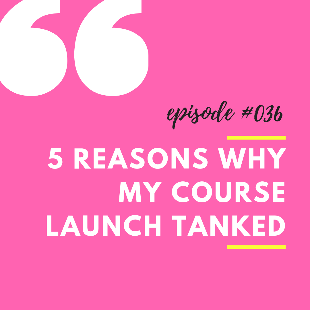 5 Reasons Why My Course Launch Tanked.png